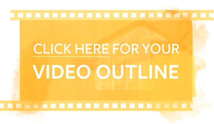 Click Here for your Video Outline